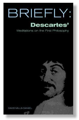 Briefly: Descartes' Meditation on First Philosophy
