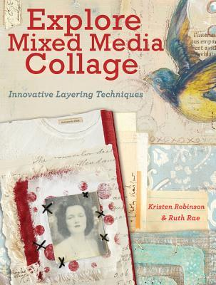 Explore Mixed Media Collage by Kristen Robinson