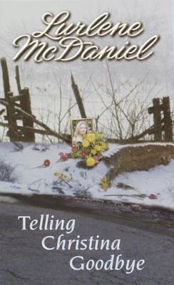 Ebook Telling Christina Goodbye by Lurlene McDaniel DOC!