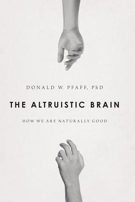 The Altruistic Brain: How We Are Naturally Good