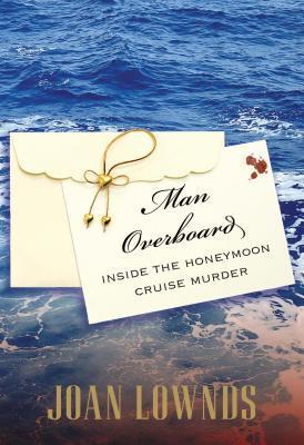 Man Overboard: Inside the Honeymoon Cruise Murder
