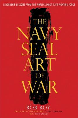 The Navy SEAL Art of War: Leadership Lessons from the Worlds Most Elite Fighting Force (ePUB)