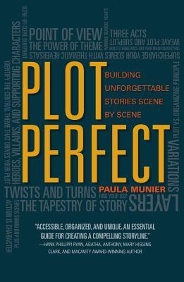 Plot Perfect: How to Build Unforgettable Stories Scene by Scene