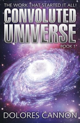 the convoluted universe book one by dolores cannon