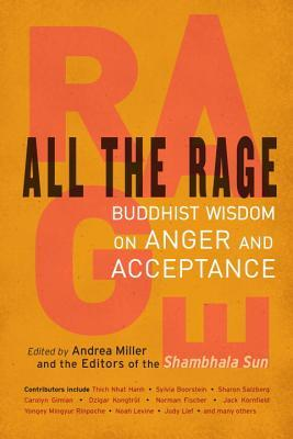 All the Rage: Buddhist Wisdom on Anger and Acceptance
