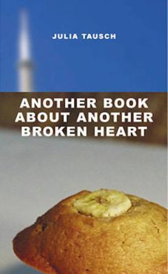 Another Book about Another Broken Heart by Julia Tausch