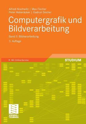Computergrafik Und Bildverarbeitung: Band II: Bildverarbeitung