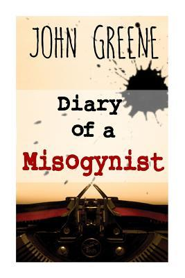 Diary of a Misogynist: Fiction or Non-fiction