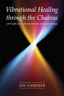 vibrational-healing-through-the-chakras-with-light-color-sound-crystals-and-aromatherapy