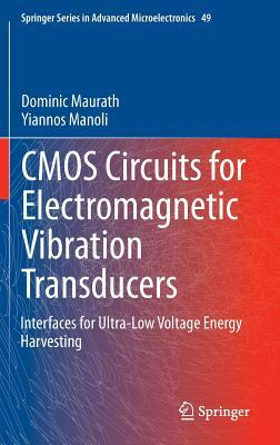 CMOS Circuits for Electromagnetic Vibration Transducers: Interfaces for Ultra-Low Voltage Energy Harvesting