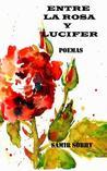 Entre La Rosa y Lucifer: Poemas