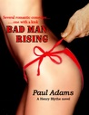 Bad Man Rising - Several romantic comedies....one with a kink (Henry Blythe, #3)