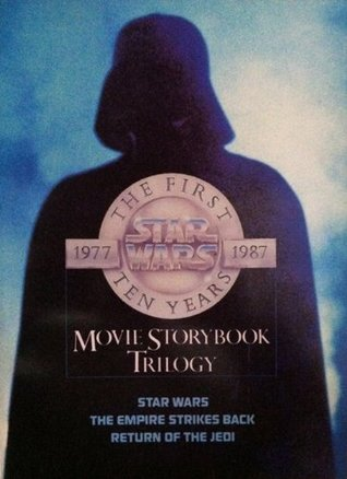 Star Wars: The First Ten Years: Movie Storybook Trilogy