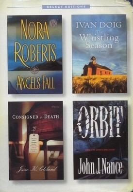 Reader's Digest Select Editions: Angels Fall / The Whistling Season / Consigned to Death / Orbit
