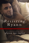 Resisting Ryann (Bad Boy Reformed, #2)