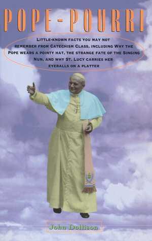 Pope-Pourri by John Dollison