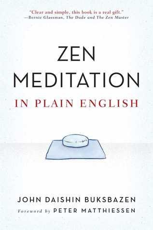 Zen Meditation in Plain English by John Daishin Buksbazen