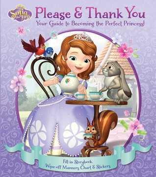 Disney Sofia the First: Please  Thank You: Your Guide to Becoming the Perfect Princess!