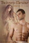 Twisted by Desire (Lust, Desire, & Love Trilogy #1)