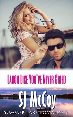 Laugh Like You've Never Cried (Summer Lake, #5)