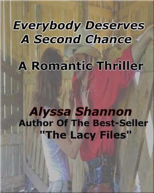 Everyone Deserves A Second Chance; A Romantic Thriller