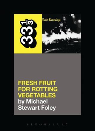 Dead Kennedys' Fresh Fruit for Rotting Vegetables