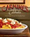Carmine's Celebrates: Classic Italian Recipes for Everyday Feasts