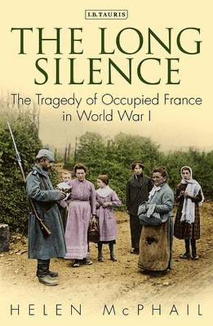 The Long Silence: The Tragedy of Occupied France in World War I