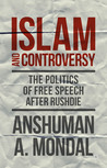 Islam and Controversy: The Politics of Free Speech After Rushdie