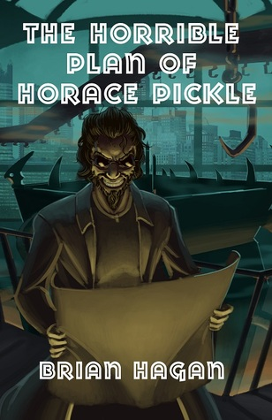 The Horrible Plan of Horace Pickle