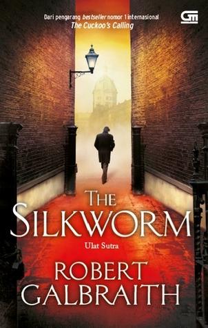 The Silkworm - Ulat Sutra (Cormoran Strike, #2)