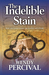The Indelible Stain (Esme Q...