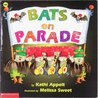 Bats on Parade by Kathi Appelt