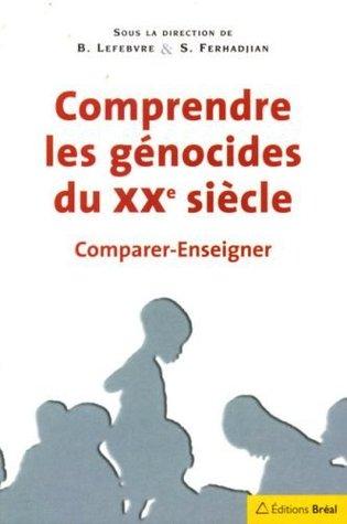 Comprendre les génocides du XXème siècle