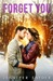 Forget You (Coldcreek, #4)
