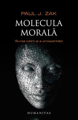 Molecula morală: sursa iubirii şi a prosperităţii