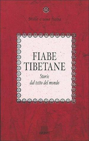 Fiabe tibetane: Storie dal tetto del mondo