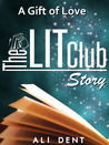 A Gift of Love, The LITClub Story (#2)