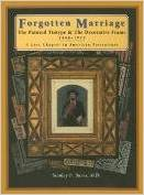 Forgotten Marriage: The Painted Tintype and the Decorative Frame, 1860-1910, a Lost Chapter in American Portraiture Libros electrónicos para descargar en pdf