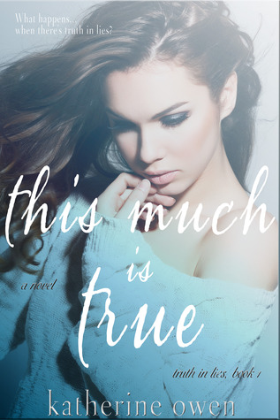 This Much is True by Katherine Owen