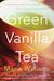 Green Vanilla Tea: One Fami...
