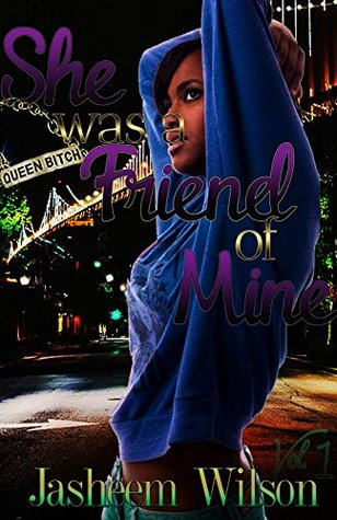 She Was A Friend Of Mine Best Friends Forever 1 By Jasheem Wilson