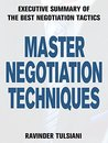 Master Negotiation Techniques by Ravinder Tulsiani