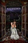 Killing Darkness (The Darkness Saga, #2)