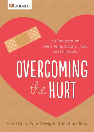 Overcoming the Hurt by Arnie Cole