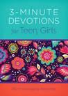 3-Minute Devotions for Teen Girls: 180 Encouraging Readings