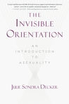 The Invisible Orientation by Julie Sondra Decker