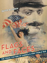 Flags and Faces: The Visual Culture of America's First World War