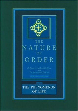 The Phenomenon of Life by Christopher W. Alexander