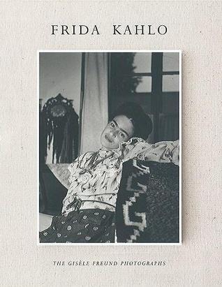 Frida Kahlo: The Gisele Freund Photographs
